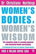 Women's bodies, women's wisdom : the complete guide to women's health and wellbeing
