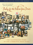 Baby, let me follow you down : the illustrated story of the Cambridge folk years