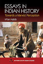 Essays in Indian history : towards a Marxist perception ; with the economic history of Medieval India: a survey