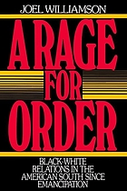 A rage for order : Black/White relations in the American South since emancipation