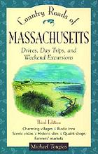 Country roads of Massachusetts : drives, day trips, and weekend excursions