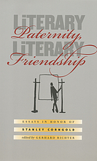 Literary paternity, literary friendship : essays in honor of Stanley Corngold