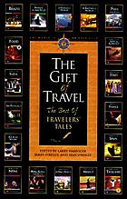 Travelers' tales The gift of travel : the best of Travelers' tales