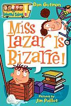 Miss Lazar is bizarre
