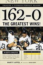 162-0 : imagine a season in which the Yankees never lose