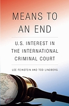 Means to an end : U.S. interest in the International Criminal Court