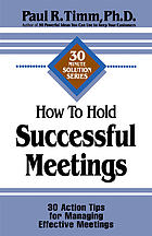 How to hold successful meetings : 30 action tips for managing effective meetings