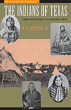 The Indians of Texas : from prehistoric to modern times