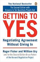 Getting to yes : negotiating agreement without giving inGetting to yes the video workshop on negotiation