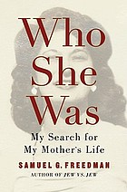 Who she was : a son's search for his mother's life