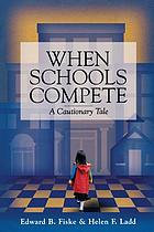 When schools compete : a cautionary tale