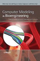 Computer modeling in bioengineering theoretical background, examples and software