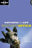 Watching wildlife : southern Africa