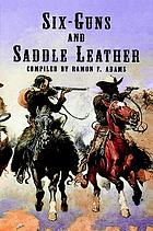 Six-guns and saddle leather; a bibliography of books and pamphlets on western outlaws and gunmen