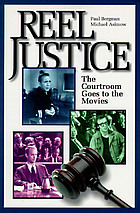 Reel justice : the courtroom goes to the movies