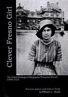 Clever Fresno girl : the travel writings of Marguerite Thompson Zorach (1908-1915)