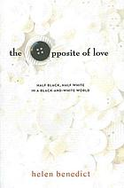 The opposite of love : a novel