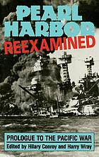 Pearl Harbor reexamined : prologue to the Pacific war
