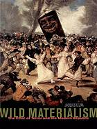 Wild materialism : the ethic of terror and the modern republic