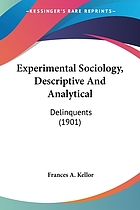 Experimental sociology descriptive and analytical : delinquents