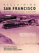 Reclaiming San Francisco : history, politics, culture : a City Lights anthology