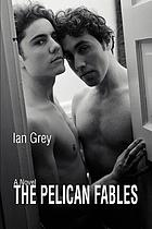 The pelican fables : a novel