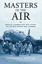 Masters of the air : America's bomber boys who fought the air war against Nazi Germany