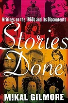 Stories done : writings on the 1960s and its discontents