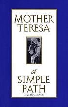 A simple pathMother Teresa : a simple faith