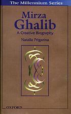 Mirza Ghalib : a creative biography