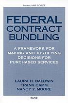 Federal contract bundling : a framework for making and justifying decisions for purchased services