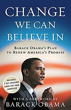 Change we can believe in : Barack Obama's plan to renew America's promise