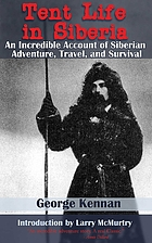 Tent life in Siberia an incredible account of adventure, travel, and survival