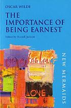 The importance of being Earnest : a trivial comedy for serious people