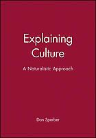 Explaining culture : a naturalistic approach