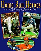 Home run heroes : Mark McGwire & Sammy Sosa