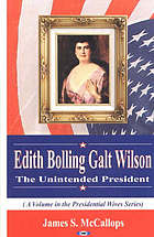 Edith Bolling Galt Wilson : the unintended president
