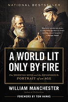 A world lit only by fire : the medieval mind and the Renaissance : portrait of an age