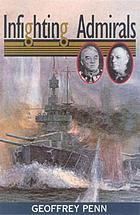 Infighting admirals : Fisher's feud with Beresford and the reactionaries