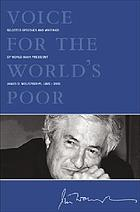Voice for the world's poor selected speeches and writings of World Bank president James D. Wolfensohn, 1995-2005