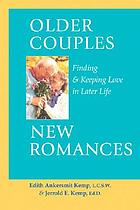 Older couples, new romances : finding & keeping love in later life