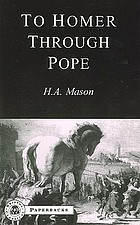 To Homer through Pope; an introduction to Homer's Iliad and Pope's translation