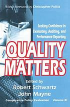 Quality matters : seeking confidence in evaluating, auditing, and performance reporting