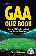 The GAA quiz book : 2000 Gaelic football and hurling questions