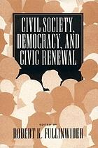Civil society, democracy, and civic renewal