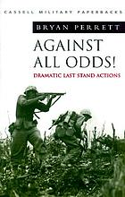 Against all odds! : more dramatic 'last stand' actions