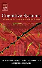 Cognitive systems : information processing meets brain science