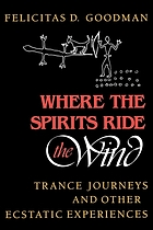 Where the spirits ride the wind : trance journeys and other ecstatic experiences