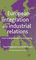 European integration and industrial relations : multi-level governance in the making
