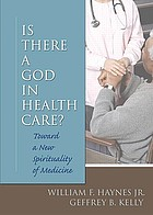Is there a God in health care? : toward a new spirituality of medicine